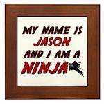 my name is jason and i am a ninja Framed Tile