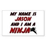 my name is jason and i am a ninja Sticker (Rectang
