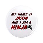 my name is jason and i am a ninja 3.5