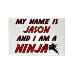 my name is jason and i am a ninja Rectangle Magnet