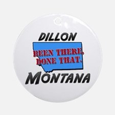 dillon montana - been there, done that Ornament (R