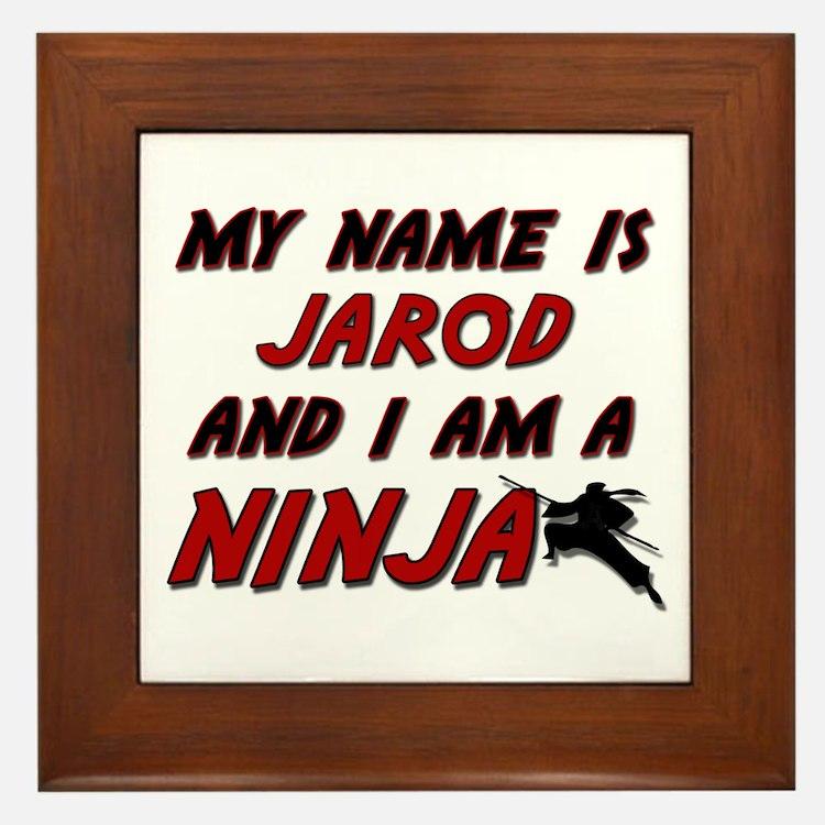 my name is jarod and i am a ninja Framed Tile