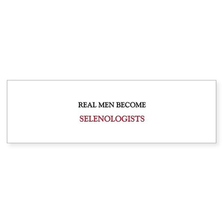 Real Men Become Selenologists Bumper Sticker