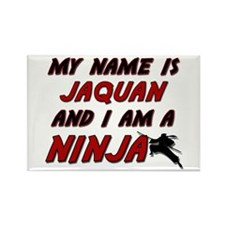 my name is jaquan and i am a ninja Rectangle Magne