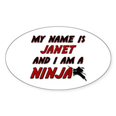 my name is janet and i am a ninja Oval Decal