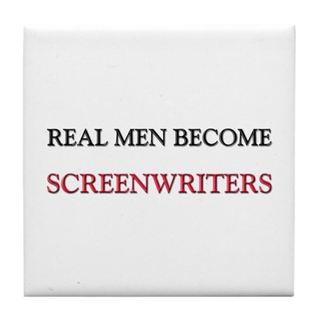 Real Men Become Screenwriters Tile Coaster