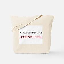 Real Men Become Screenwriters Tote Bag