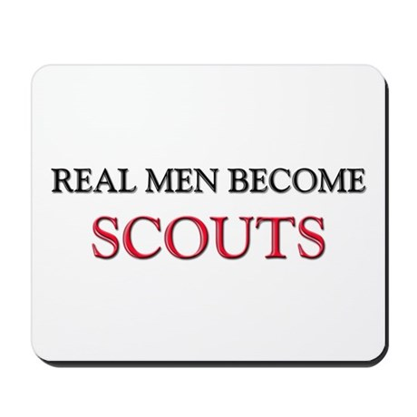 Real Men Become Scouts Mousepad
