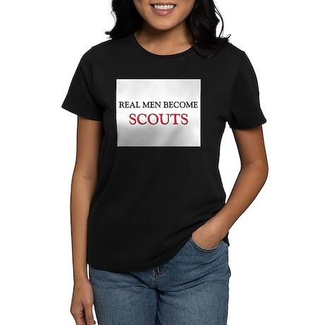 Real Men Become Scouts Women's Dark T-Shirt