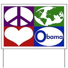 Obama Lawn Sign: Peace, Earth, Love