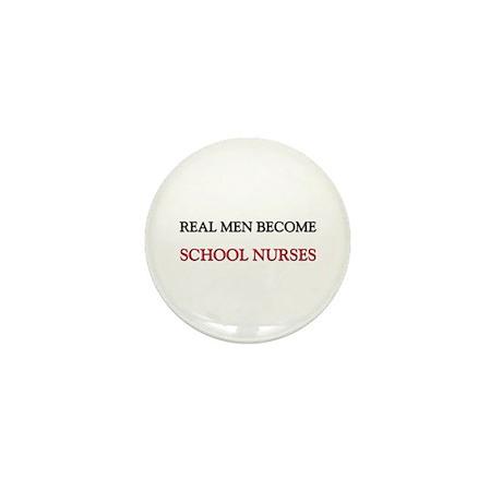 Real Men Become School Nurses Mini Button (10 pack