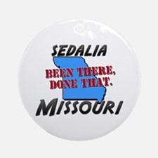 sedalia missouri - been there, done that Ornament