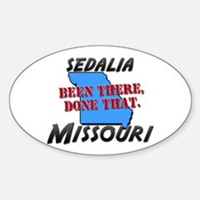 sedalia missouri - been there, done that Bumper Stickers