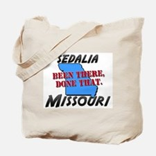 sedalia missouri - been there, done that Tote Bag