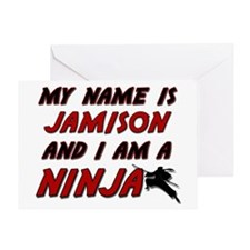 my name is jamison and i am a ninja Greeting Card