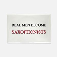 Real Men Become Saxophonists Rectangle Magnet