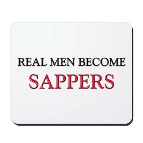 Real Men Become Sappers Mousepad