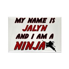 my name is jalyn and i am a ninja Rectangle Magnet
