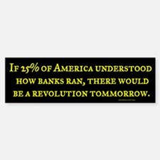If Americans Understood Banks Bumper Bumper Bumper Sticker
