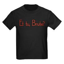 Et Tu, Brute? T