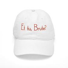 Et Tu, Brute? Baseball Cap