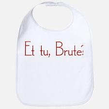 Et Tu, Brute? Bib