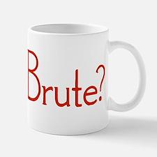 Et Tu, Brute? Mug