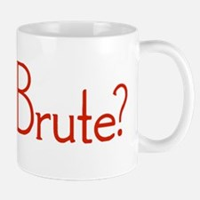 Et Tu, Brute? Small Small Mug