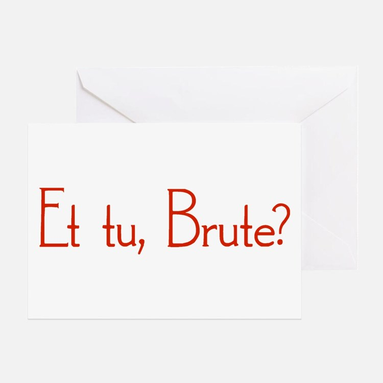Et Tu, Brute? Greeting Card