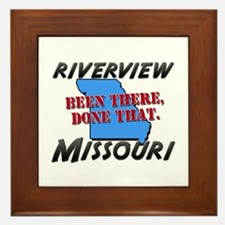 riverview missouri - been there, done that Framed