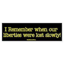 Liberties Lost Slowly Bumper Bumper Sticker