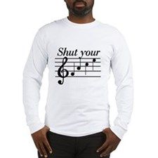 Shut your face Long Sleeve T-Shirt