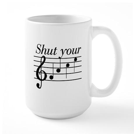 Shut your face Large Mug