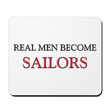 Real Men Become Sailors Mousepad