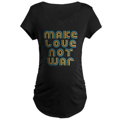 Make Love Not War Maternity Dark T-Shirt
