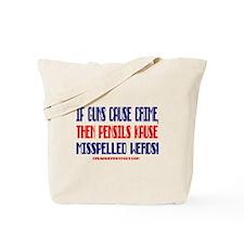 IF GUNS CAUSE CRIME... Tote Bag
