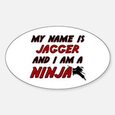 my name is jagger and i am a ninja Oval Decal
