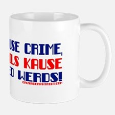 IF GUNS CAUSE CRIME... Mug