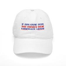 IF GUNS CAUSE CRIME... Baseball Cap