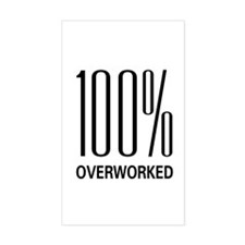 100 Percent Overworked Rectangle Decal