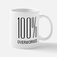 100 Percent Overworked Mug
