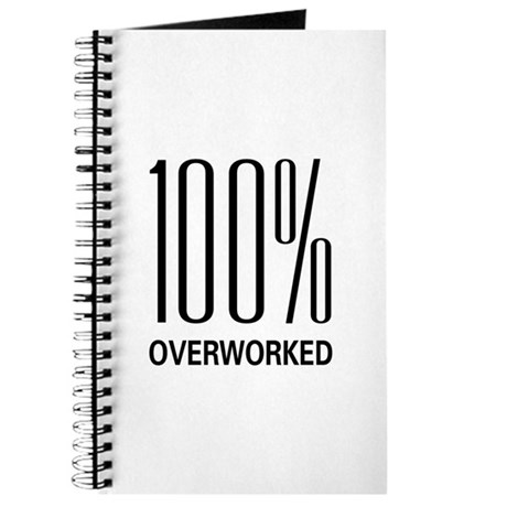 100 Percent Overworked Journal