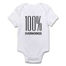 100 Percent Overworked Infant Bodysuit