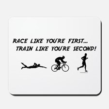 Race Like Your First Triathlon Mousepad