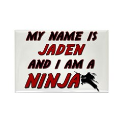 my name is jaden and i am a ninja Rectangle Magnet