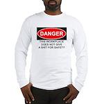 Danger Sign Long Sleeve T-Shirt