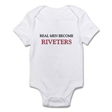 Real Men Become Riveters Infant Bodysuit