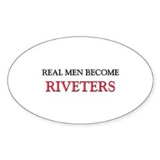 Real Men Become Riveters Oval Decal