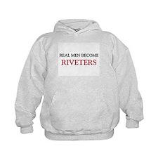 Real Men Become Riveters Hoodie