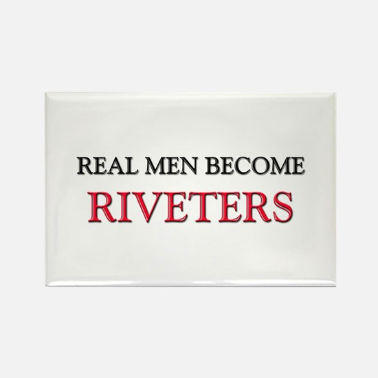 Real Men Become Riveters Rectangle Magnet